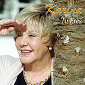 Tu Eres by Karina