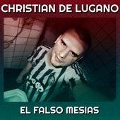 El Falso Mesías de Christian De Lugano