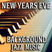 New Years Eve Background Jazz Music di Various Artists