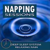 Healing Sounds for Deep Sleep: Napping Sessions - Relaxing Rain de Healing Sounds for Deep Sleep and Relaxation