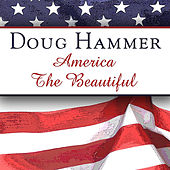 America The Beautiful - Single by Doug Hammer