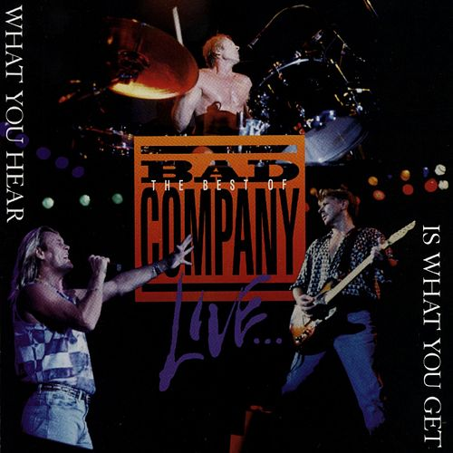 What You Hear Is What You Get: The Best Of Bad Company by Bad Company
