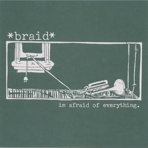I'm Afraid Of Everything 7' by Braid