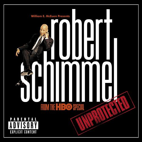 Unprotected by Robert Schimmel