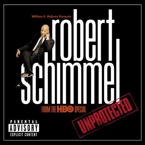 Unprotected by Robert Schimmel