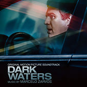 Dark Waters (Original Motion Picture Soundtrack) by Marcelo Zarvos