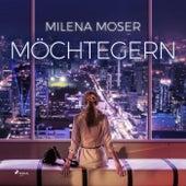 Möchtegern (Ungekürzt) von Milena Moser