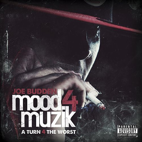 Mood Muzik 4: A Turn 4 The Worst by Joe Budden