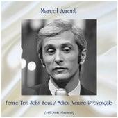 Ferme Tes Jolis Yeux / Adieu Venise Provençale (Remastered 2019) de Marcel Amont