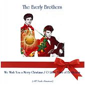 We Wish You a Merry Christmas / O Little Town of Bethlehem (All Tracks Remastered) de The Everly Brothers