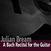 Bach: A Bach Recital for Guitar by Julian Bream