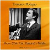 Piove (Ciao Ciao Bambina) / Farfalle (All Tracks Remastered) de Domenico Modugno