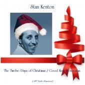 The Twelve Days of Christmas / Good King Wenceslas (All Tracks Remastered) de Stan Kenton