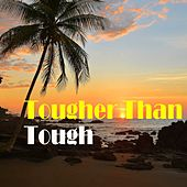 Tougher Than Tough von Various Artists