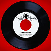 I Can`t Stand the Pain / Lay It on the Line by Jimmie Davis
