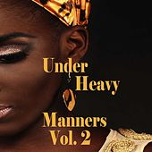 Under Heavy Manners, Vol. 2 by Various Artists