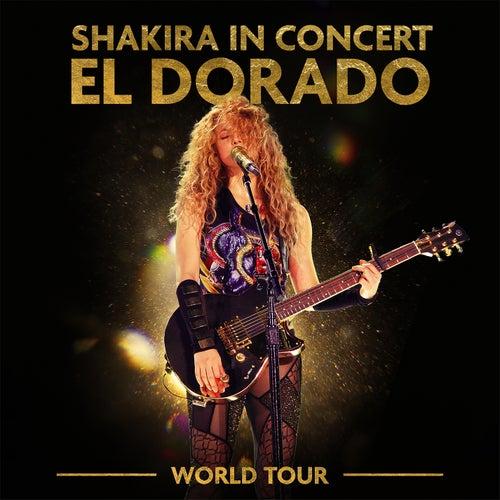 Shakira In Concert: El Dorado World Tour de Shakira