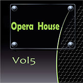 Opera  House, Vol. 5 von Various Artists