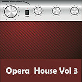 Opera  House, Vol. 3 von Various Artists