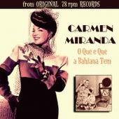 O Que e Que a Bahiana Tem by Carmen Miranda
