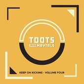 Keep on Kicking, Volume 4 by Toots and the Maytals