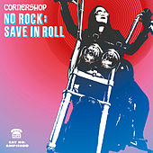 No Rock: Save In Roll by Cornershop