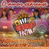 O Amor Cearense, Vol. 8 (Ao Vivo) de Forró Real
