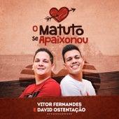 O Matuto se Apaixonou de Vitor Fernandes