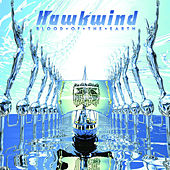 Blood Of The Earth (+ Bonus Tracks) de Hawkwind
