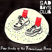 Four Shades of the Transitional Phase von Sad Boys Club
