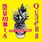 God Save The Queers EP by Kumbia Queers