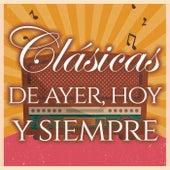 Clasicas De Ayer, Hoy Y Siempre by Various Artists