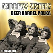 Beer Barrel Polka (Remastered) by The Andrews Sisters