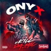 Kill Da Mic von Onyx