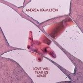 Love Will Tear Us Apart de Andrea Hamilton