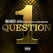 1 Question (feat. Jeremih, Rick Ross, Chris Brown) di E-40