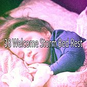 38 Welcome Storm Bed Rest by Relaxing Rain Sounds