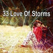 33 Love of Storms by Rain Sounds and White Noise