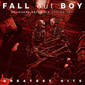 Believers Never Die (Volume Two) von Fall Out Boy
