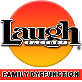 Laugh Factory: Family Dysfunction by Various Artists