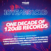 10 Years Loud - One Decade of 120dB Records von Various Artists