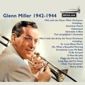 Glenn Miller 1942-1944 de Glenn Miller Orchestra Glenn Miller