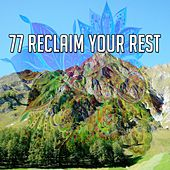 77 Reclaim Your Rest von Best Relaxing SPA Music