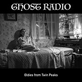 Ghost Radio - Oldies from Twin Peaks di Various Artists