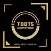 Keep on Kicking, Volume 1 by Toots and the Maytals