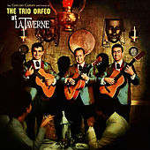 The Grecian Guitars and Voices of Trio Orfeo - At La Taverne by Trio Orfeo