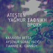 Ateşten Yağmur (Ksafniki Vrohi) by Yannis K. Ioannou