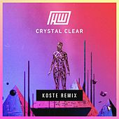 Crystal Clear (Koste Remix) by Koste Haywyre