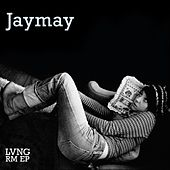 Lvng Rm Ep by JayMay