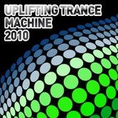 Uplifting Trance Machine 2010 de Various Artists